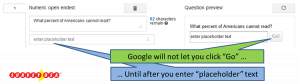 Q google will not let you click go until after you enter placeholder text